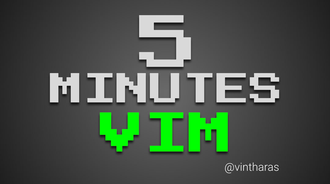 5 minutes vim. Learn cool stuff about vim in under 5 minutes
