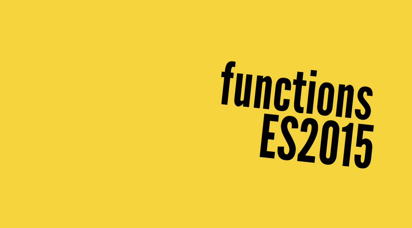 ES2015 and functions