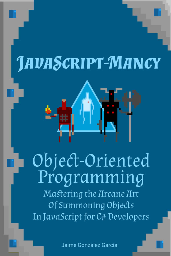 JavaScript-mancy OOP: Mastering the Arcane Art of Summoning Objects Book Cover