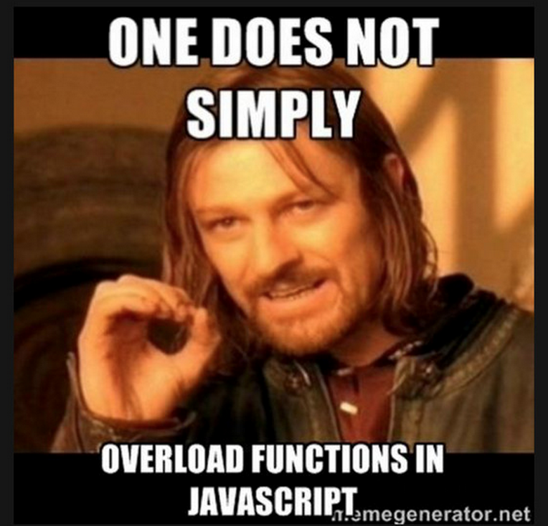 One does not simply overload functions in JavaScript