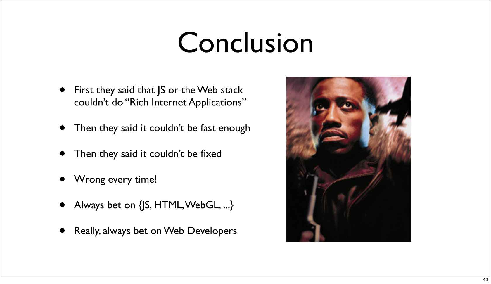 Last slide with the conclusion of the present and future of the web platform talk