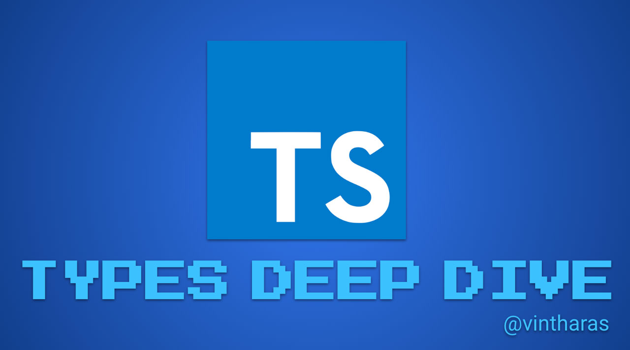 The TypeScript logo followed by the subtitle Types Deep Dive